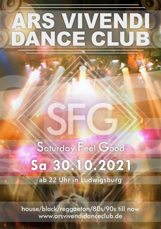 Saturday Feel Good Party am Samstag, Einlass ab 22:00 Uhr (House, Black, Reggaeton, 90er, 80er, Club-Hits and more)